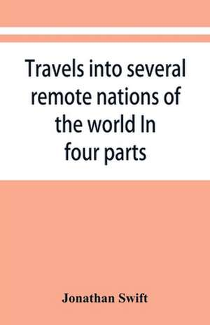 Travels into several remote nations of the world. In four parts de Jonathan Swift