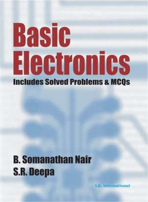 Nair, B:  Basic Electronics (Includes Solved Problems & MCQs de S. R. Deepa