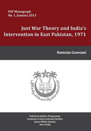 Just War Theory and India's Intervention in East Pakistan, 1971
