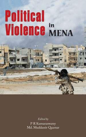 Political Violence in MENA de P. R. Kumaraswamy