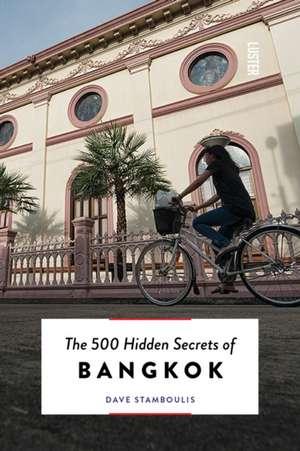 500 Hidden Secrets of Bangkok de Dave Stamboulis