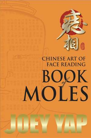 The Chinese Art of Face Reading de Joey Yap