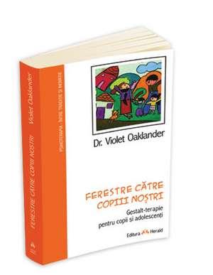 Ferestre catre copiii nostri de Violet Oaklander