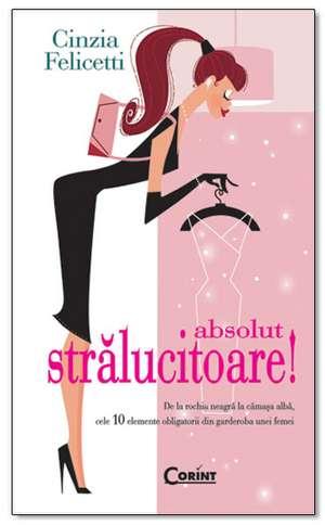 Absolut stralucitoare, editie de buzunar de Cinzia Felicetti