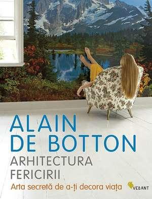 Arhitectura fericirii de Alain de Botton