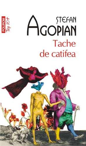 Tache de catifea de Stefan Agopian