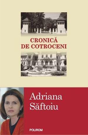 Cronica de Cotroceni de Adriana Saftoiu