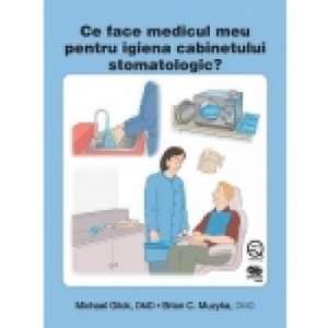 CE FACE MEDICUL MEU PENTRU IGIENA CABINETULUI STOMATOLOGIC? de Michael Glick