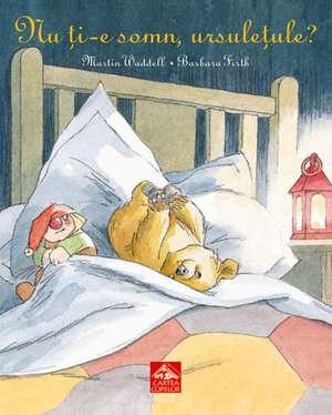 Nu ți-e somn, ursulețule?: 2-6 ani de Martin Waddell