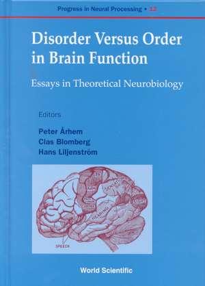 Disorder Versus Order in Brain Function, Essays in Theoretical Neurobi