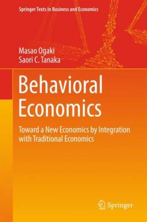 Behavioral Economics: Toward a New Economics by Integration with Traditional Economics de Masao Ogaki