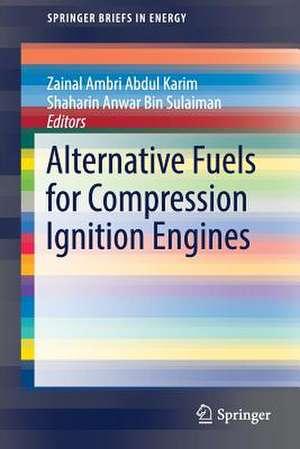 Alternative Fuels for Compression Ignition Engines de Zainal Ambri Abdul Karim