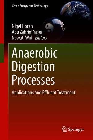 Anaerobic Digestion Processes: Applications and Effluent Treatment de Nigel Horan