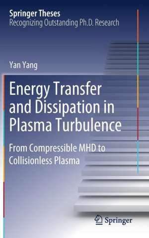 Energy Transfer and Dissipation in Plasma Turbulence de Yan Yang