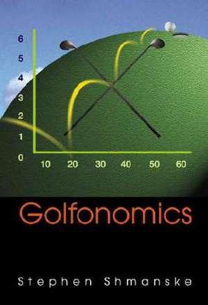 Golfonomics de Stephen Shmanske