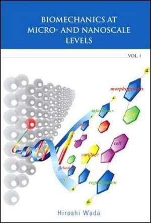 Biomechanics at Micro- And Nanoscale Levels - Volume I