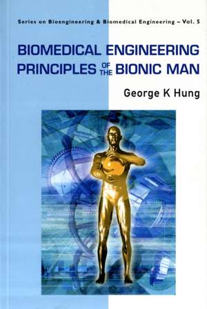 Biomedical Engineering Principles of the Bionic Man