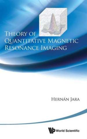 Theory of Quantitative Magnetic Resonance Imaging imagine