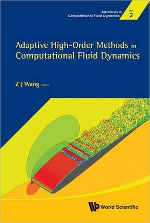 Adaptive High-Order Methods in Computational Fluid Dynamics de Z. J. Wang