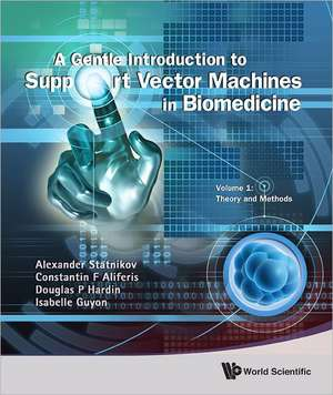 A Gentle Introduction to Support Vector Machines in Biomedicine, Volume 1