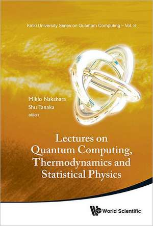 Lectures on Quantum Computing, Thermodynamics and Statistical Physics:  Theory and Use of Parameterized Adaptive Multidimensional Integration Routines de Mikio Nakahara
