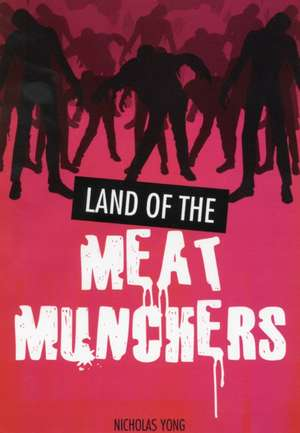 Land of the Meat Munchers de Nicholas Yong