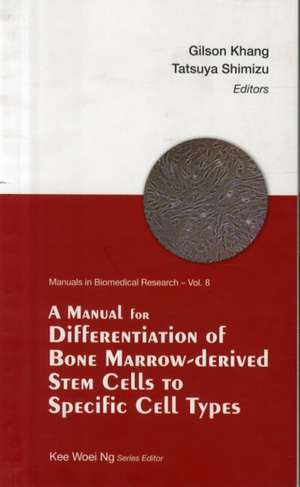 A Manual for Differentiation of Bone Marrow-Derived Stem Cells to Specific Cell Types