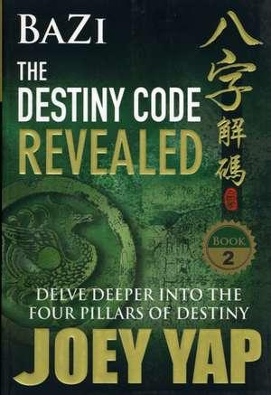 Bazi the Destiny Code Revealed de Joey Yap