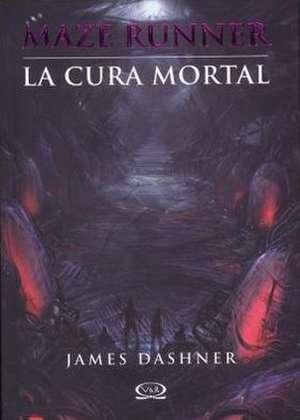 La Cura Mortal = The Death Cure de James Dashner