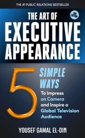 The Art of Executive Appearance de Yousef Gamal El-Din