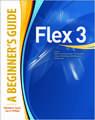 Flex™ 3: A Beginner's Guide