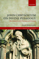 John Chrysostom on Divine Pedagogy: The Coherence of his Theology and Preaching
