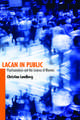 Lacan in Public: Psychoanalysis and the Science of Rhetoric