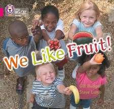 We Like Fruit!