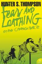 Thompson, H: Fear and Loathing on the Campaign Trail '72