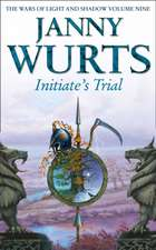 Initiate S Trial:  First Book of Sword of the Canon (the Wars of Light and Shadow, Book 9)