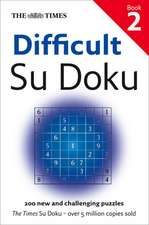 The Times Difficult Su Doku Book 2:  5 Years, 3 Packs of Wolves and 53 Pairs of Shoes