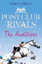 The Auditions (Pony Club Rivals, Book 1):  A Real Food Adventure