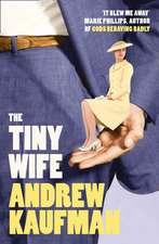 Kaufman, A: The Tiny Wife