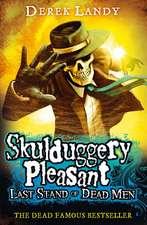 Skulduggery Pleasant 08. Last Stand of Dead Men