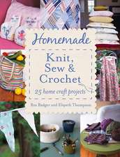 Homemade Knit, Sew & Crochet