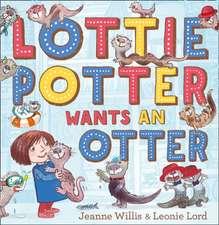 Willis, J: Lottie Potter Wants an Otter