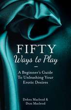 Fifty Ways to Play: Idee de cadou pentru Maria