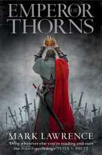 The Broken Empire #3. Emperor of Thorns