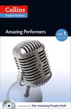 Collins ELT Readers -- Amazing Performers (Level 1):  The Whole Story