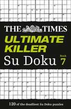The Times Ultimate Killer Su Doku Book 7:  Fluent Reading