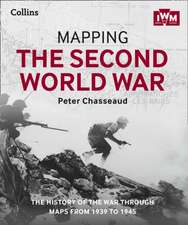 Chasseaud, P: Mapping the Second World War