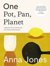 One: The Only Way to Cook for You, Your Family and the Planet