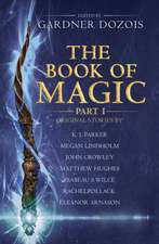 The Book of Magic: Part 1: A Collection of Stories by Various Authors