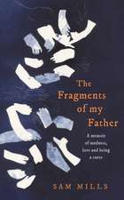 Mills, S: The Fragments of my Father
